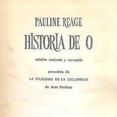 Libros de segunda mano: HISTORIA DE O DE PAULINE REAGE PLAZA & JANÉS EDITORES. Lote 77591581