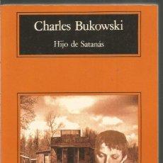 Livres d'occasion: CHARLES BUKOWSKI. HIJO DE SATANAS. ANAGRAMA. Lote 144992725
