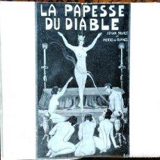 Libros de segunda mano: LA PAPESSE DU DIABLE – JEHAN SYLVIUS ET PIERRE DE RUYNES – PARIS – 1958. Lote 80084465