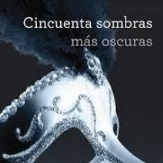 Libros de segunda mano: CINCUENTA SOMBRAS MÁS OSCURAS,E.L.JAMES. Lote 80739234