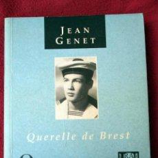 Libros de segunda mano: QUERELLE DE BREST. JEAN GENET. PRÓLOGO DE EDUARDO MENDICUTTI. Lote 83503312