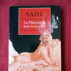 Libros de segunda mano: LA PHILOSOPHIE DANS LE BOUDOIR. SADE (EN FRANCÉS). PEDIDO MÍNIMO 5€. Lote 83504432