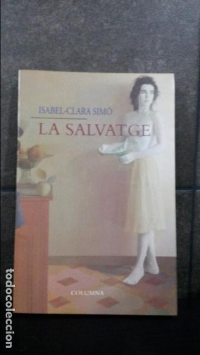 LA SALVATGE. ISABEL- CLARA SIMO. (Libros de Segunda Mano (posteriores a 1936) - Literatura - Narrativa - Erótica)
