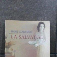 Livres d'occasion: LA SALVATGE. ISABEL- CLARA SIMO. . Lote 84005188