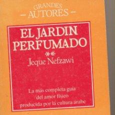 Libros de segunda mano: EL JARDÍN PERFUMADO. JEQUE NEFZAWI. LIBROS RÍO NUEVO. . Lote 84110780