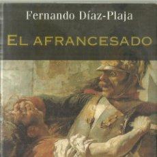 Libros de segunda mano: EL AFRANCESADO. FERNANDO DÍAZ-PLAJA. MARTÍNEZ ROCA. BARCELONA. 1998. Lote 85711860