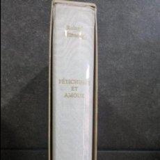 Libros de segunda mano: FÉTICHISME ET AMOUR.ROLAND VILLENEUVE. AZUR.CLAUDE OFFENSTADT.LIBRO EN FRANCES. Lote 86498180
