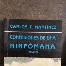 Libros de segunda mano: CONFESIONES DE UNA NINFOMANA. CARLOS T. MARTINEZ. CENTENARIO 1999.SANTO DOMINGO REPUBLICA DOMINICANA. Lote 87299732