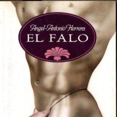 Libros de segunda mano: ÁNGEL ANTONIO HERRERA : EL FALO (TEMAS DE HOY, 1992) PRIMERA EDICIÓN. Lote 88847576