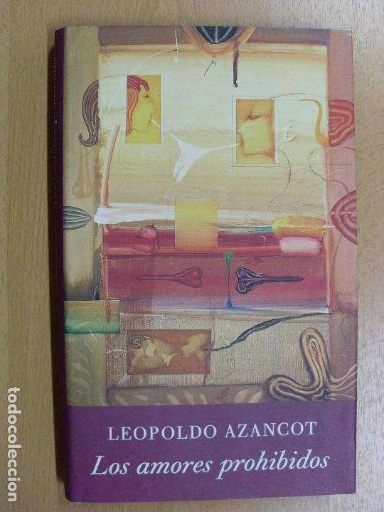 LOS AMORES PROHIBIDOS / LEOPOLDO AZANCOT / 1993 (Libros de Segunda Mano (posteriores a 1936) - Literatura - Narrativa - Erótica)
