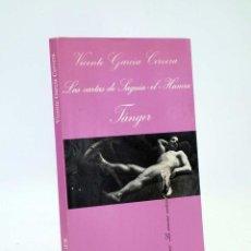 Libros de segunda mano: TANGER / LAS CARTAS DE SAGUIA EL HAMRA (VICENT GARCÍA CERVERA) TUSQUETS, 1985. Lote 90406588