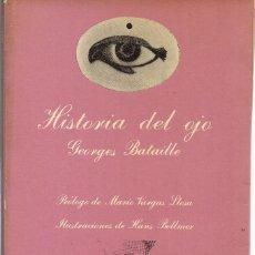 Libros de segunda mano: GEORGES BATAILLE : HISTORIA DEL OJO. (PRÓLOGO DE MARIO VARGAS LLOSA. ILUSTRACIONES DE HANS BELLMER). Lote 94366732