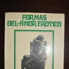 Livres d'occasion: FORMAS DEL AMOR EROTICO. SEDMAY. AUTOR: CARLOS ALFONSO. Lote 92533905