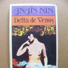 Libros de segunda mano: LIBRO DELTA DE VENUS - ANAIS NIN - EDITORIAL BRUGUERA. Lote 92941460