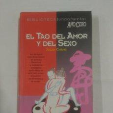 Libros de segunda mano: EL TAO DEL AMOR Y DEL SEXO. - JOLAN CHANG - BIBLIOTECA FUNDAMENTAL AÑO CERO. TDK104. Lote 93667445