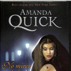 Libros de segunda mano: NO MIRES ATRAS - AMANDA QUICK - VERGARA (EDICIONES B). Lote 95821234