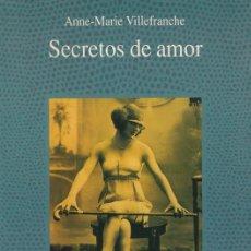 Libros de segunda mano: ANNE-MARIE VILLEFRANCHE. SECRETOS DE AMOR. NARRATIVA ERÓTICA. ALCOR 1994. Lote 96509811