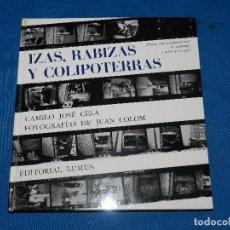 Libros de segunda mano: (M) CAMILO JOSE CELA - IZAS , RABIZAS Y COLIPOTERRAS , FOT. JUAN COLOM , EDT LUMEN 1964 , ILUSTRADO. Lote 98846103