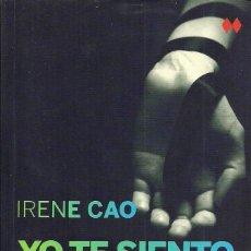 Libros de segunda mano: IRENE CAO-YO TE SIENTO.PUNTO DE LECTURA.BOOXS.2014.. Lote 99967991