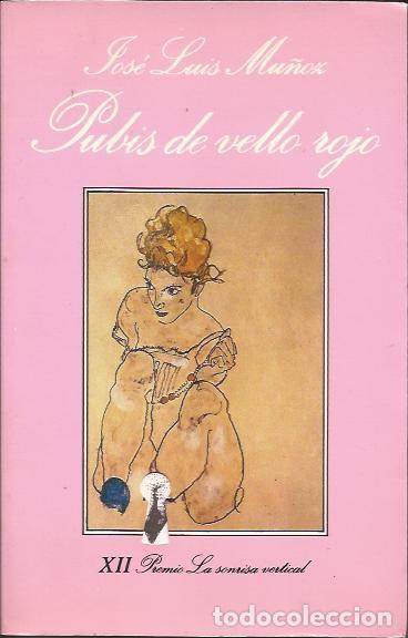 NOVELA EROTICA- JOSE LUIS MUÑOZ PUBIS DE VELLO ROJO TUSQUETS 1990 SONRISA VERTICAL (Libros de Segunda Mano (posteriores a 1936) - Literatura - Narrativa - Erótica)