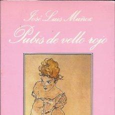 Libros de segunda mano: NOVELA EROTICA- JOSE LUIS MUÑOZ PUBIS DE VELLO ROJO TUSQUETS 1990 SONRISA VERTICAL. Lote 100575167