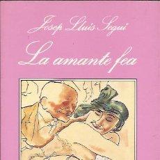 Libros de segunda mano: NOVELA EROTICA- JOSEP LLUIS SEGUI LA AMANTE FEA TUSQUETS 1993 SONRISA VERTICAL. Lote 100577067