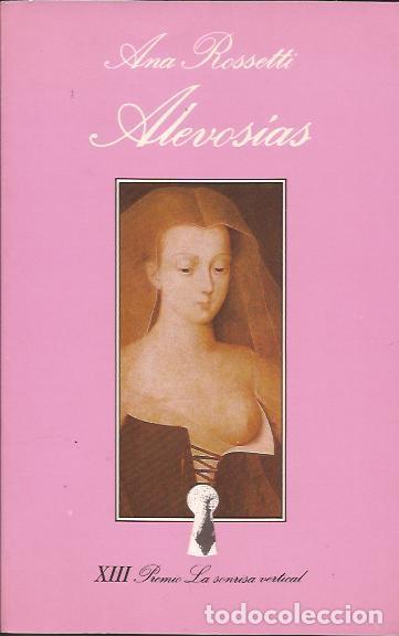 NOVELA EROTICA- ANA ROSSETTI ALEVOSIAS TUSQUETS 1991 SONRISA VERTICAL (Libros de Segunda Mano (posteriores a 1936) - Literatura - Narrativa - Erótica)