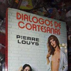 Libros de segunda mano: DIALOGOS DE CORTESANAS PIERRE LOUYS. Lote 101447019