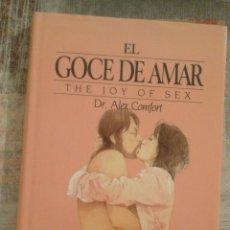 Libros de segunda mano: EL GOCE DE AMAR - DR. ALEX COMFORT - 1990. Lote 101645507