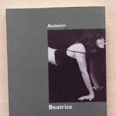 Libros de segunda mano: ANÒNIM - BEATRICE - LA MARRANA. Lote 102554095