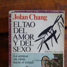 Libros de segunda mano: EL TAO DEL AMOR Y DEL SEXO, JOLAN CHANG. Lote 104039959