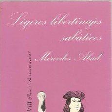 Libros de segunda mano: LIGEROS LIBERTINAJES SABÁTICOS - MERCEDES ABAD - LA SONRISA VERTICAL / TUSQUETS - MUY BUEN ESTADO.. Lote 105003571