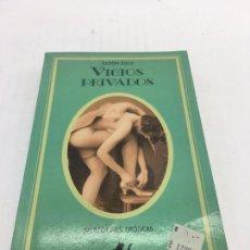 Libros de segunda mano: VICIOS PRIVADOS - POR JOCELYN JOYCE - 1992. Lote 105800575