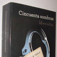Libros de segunda mano: CINCUENTA SOMBRAS LIBERADAS - E. L. JAMES *. Lote 105973251
