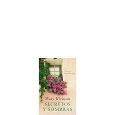 Libros de segunda mano: SECRETOS Y SOMBRAS - MARY NICKSON. Lote 106228003