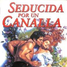 Libros de segunda mano: SEDUCIDA POR UN CANALLA - BÁRBARA DAWSON SMITH. Lote 106228560