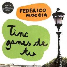 Libros de segunda mano: TINC GANES DE TU - FEDERICO MOCCIA. Lote 106229003