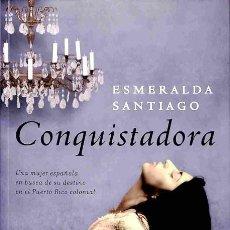 Libros de segunda mano: CONQUISTADORA: UNA MUJER ESPAÑOLA EN BUSCA DE SU DESTINO EN EL PUERTO RICO COLONIAL. Lote 106236770