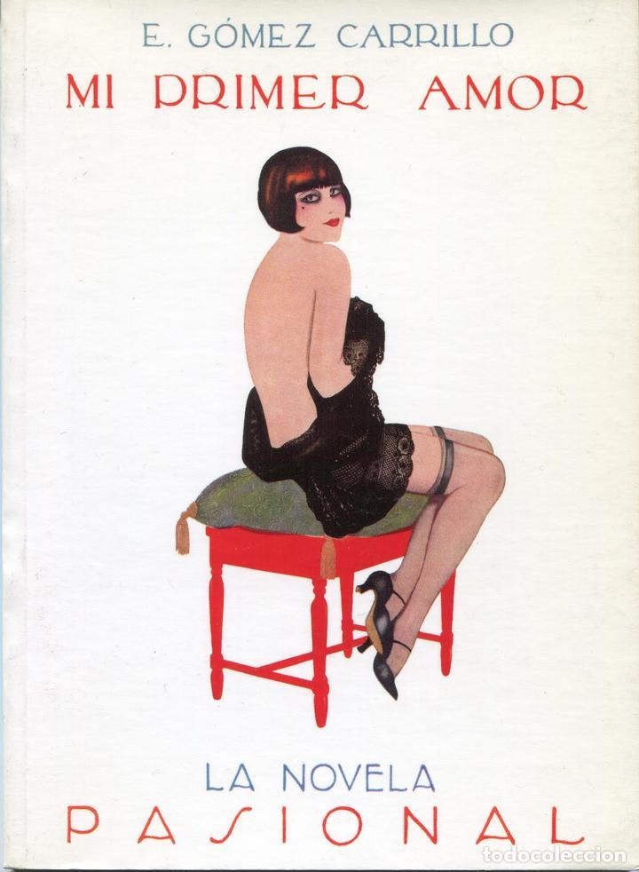 MI PRIMER AMOR POR E. GOMEZ CARRILLO. LA NOVELA PASIONAL NUMERO 14 (Libros de Segunda Mano (posteriores a 1936) - Literatura - Narrativa - Erótica)