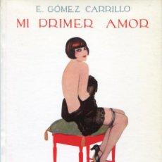 Libros de segunda mano: MI PRIMER AMOR POR E. GOMEZ CARRILLO. LA NOVELA PASIONAL NUMERO 14. Lote 106683635