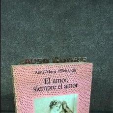 Libros de segunda mano: EL AMOR, SIEMPRE EL AMOR. ANNE-MARIE VILLEFRANCHE. ALCOR 1990. LA FUENTE DE JADE.. Lote 107093191