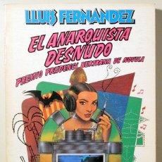 Libros de segunda mano: FERNANDEZ, LLUÍS - EL ANARQUISTA DESNUDO - ANAGRAMA 1979 - 1ª EDICIÓN EN ESPAÑOL. Lote 156784354
