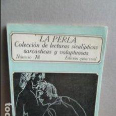 Libros de segunda mano: LA PERLA COLECCION DE LECTURAS SICALICTICAS SARCASTICAS Y VOLUPTUOSAS. Lote 107355243
