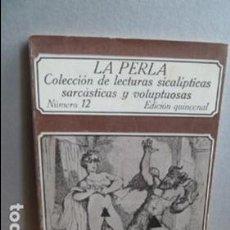 Libros de segunda mano: LA PERLA COLECCION DE LECTURAS SICALICTICAS SARCASTICAS Y VOLUPTUOSAS. Lote 107358067