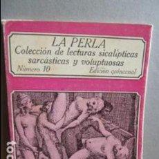Libros de segunda mano: LA PERLA COLECCION DE LECTURAS SICALICTICAS SARCASTICAS Y VOLUPTUOSAS. Lote 107358139