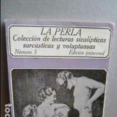 Libros de segunda mano: LA PERLA COLECCION DE LECTURAS SICALICTICAS SARCASTICAS Y VOLUPTUOSAS. Lote 107358263