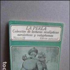 Libros de segunda mano: LA PERLA COLECCION DE LECTURAS SICALICTICAS SARCASTICAS Y VOLUPTUOSAS. Lote 107358291