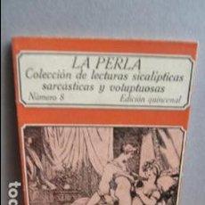 Libros de segunda mano: LA PERLA COLECCION DE LECTURAS SICALICTICAS SARCASTICAS Y VOLUPTUOSAS. Lote 107358387