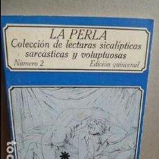 Libros de segunda mano: LA PERLA COLECCION DE LECTURAS SICALICTICAS SARCASTICAS Y VOLUPTUOSAS. Lote 107358415