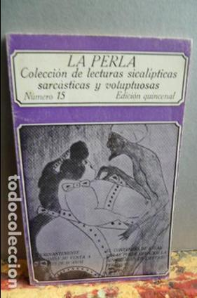 LA PERLA COLECCION DE LECTURAS SICALICTICAS SARCASTICAS Y VOLUPTUOSAS (Libros de Segunda Mano (posteriores a 1936) - Literatura - Narrativa - Erótica)